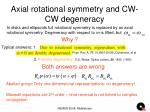 axial rotational symmetry and cw cw degeneracy