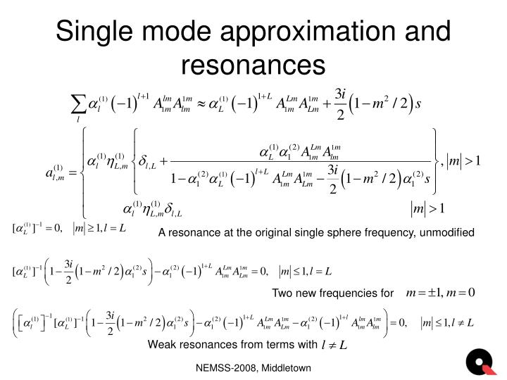 Single mode approximation and resonances