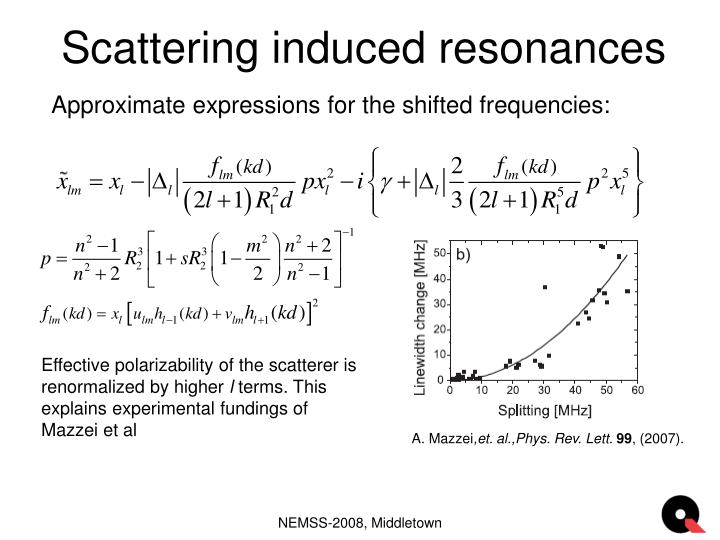 Scattering induced resonances