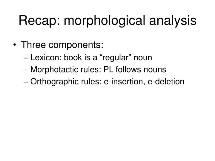 Recap: morphological analysis
