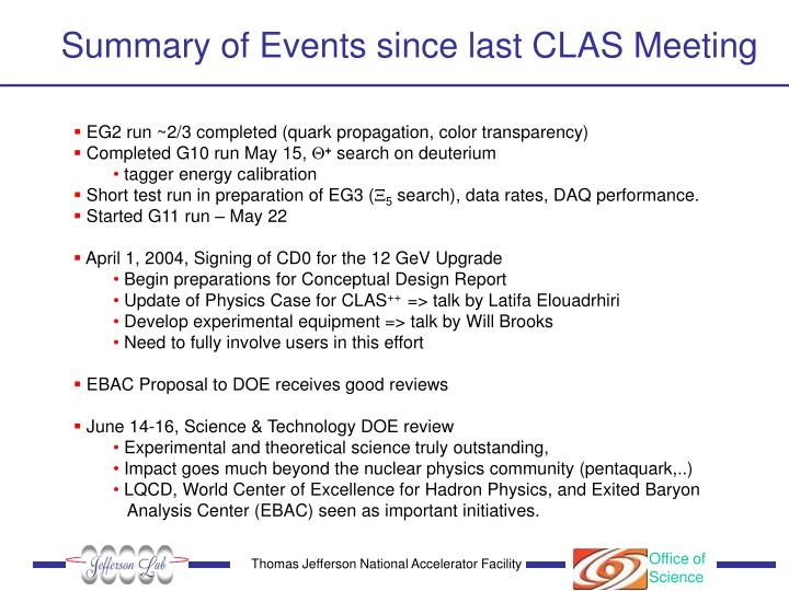 Summary of Events since last CLAS Meeting