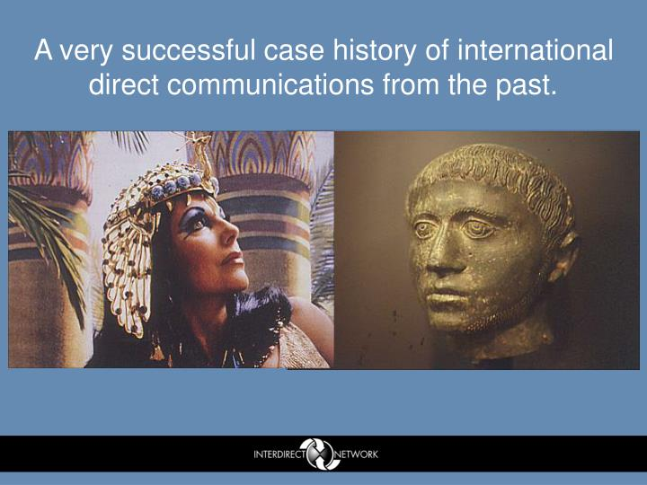 A very successful case history of international