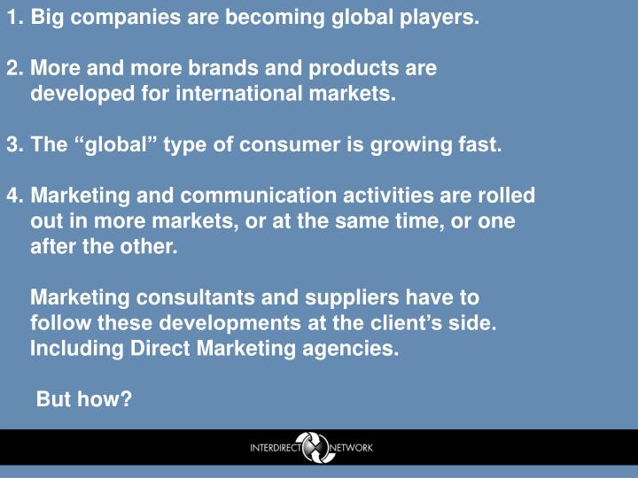 Big companies are becoming global players.