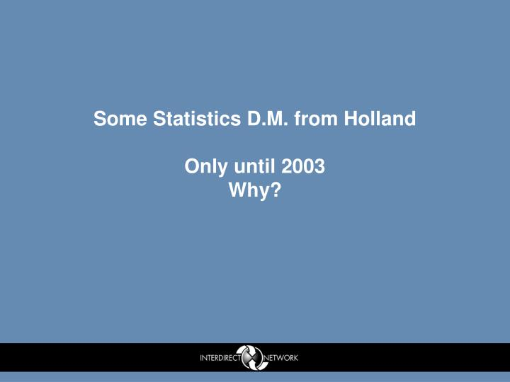 Some Statistics D.M. from Holland