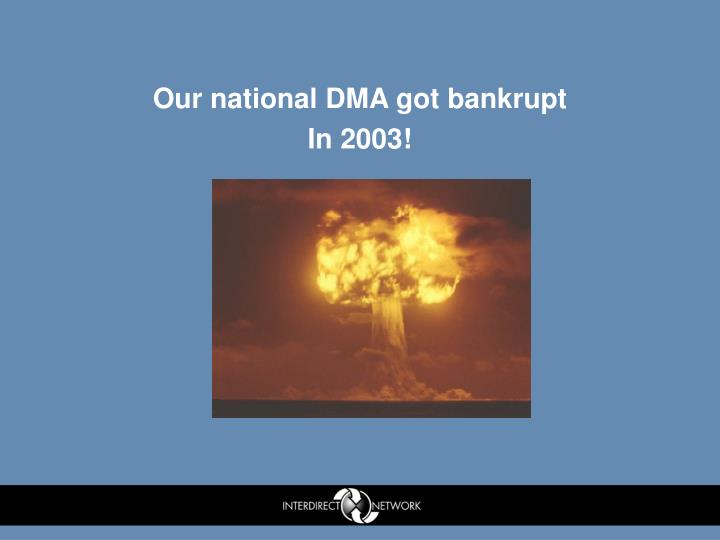 Our national DMA got bankrupt