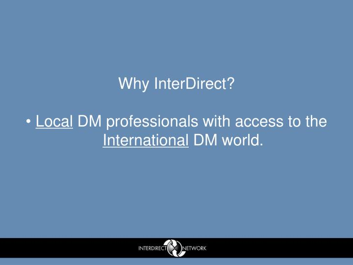 Why InterDirect?