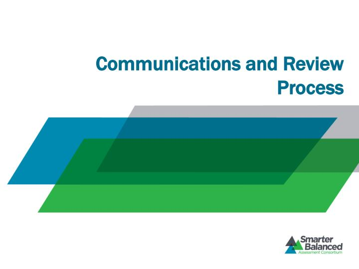 Communications and Review Process