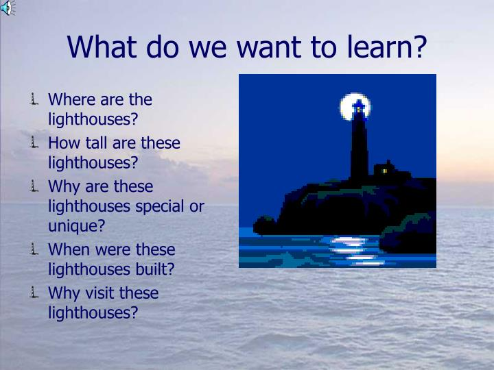 What do we want to learn?