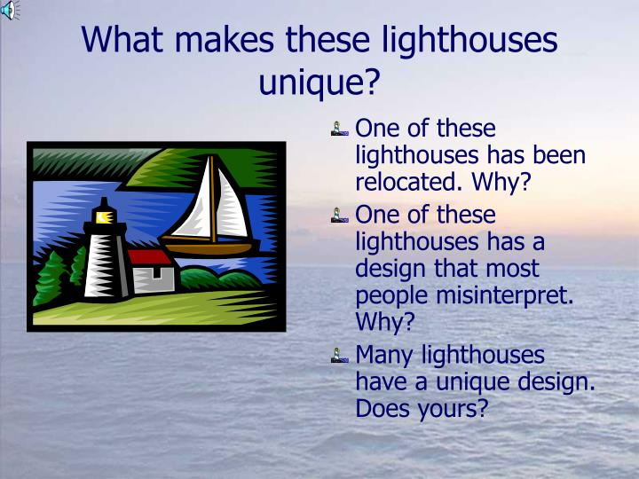 What makes these lighthouses unique?
