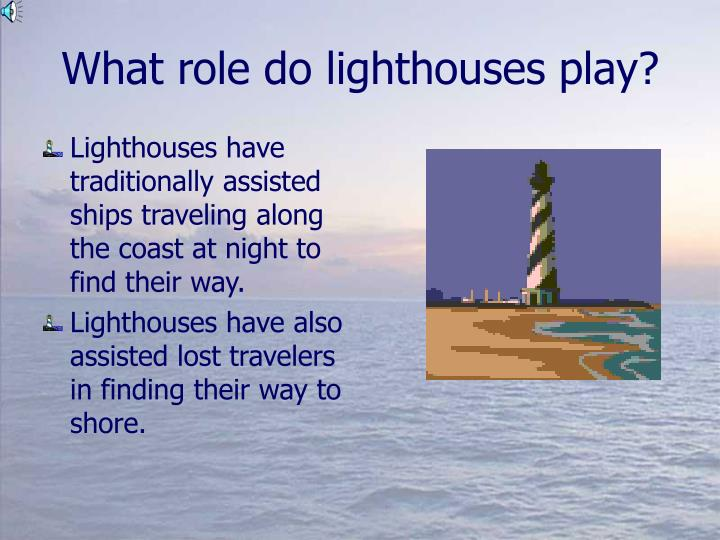 What role do lighthouses play?