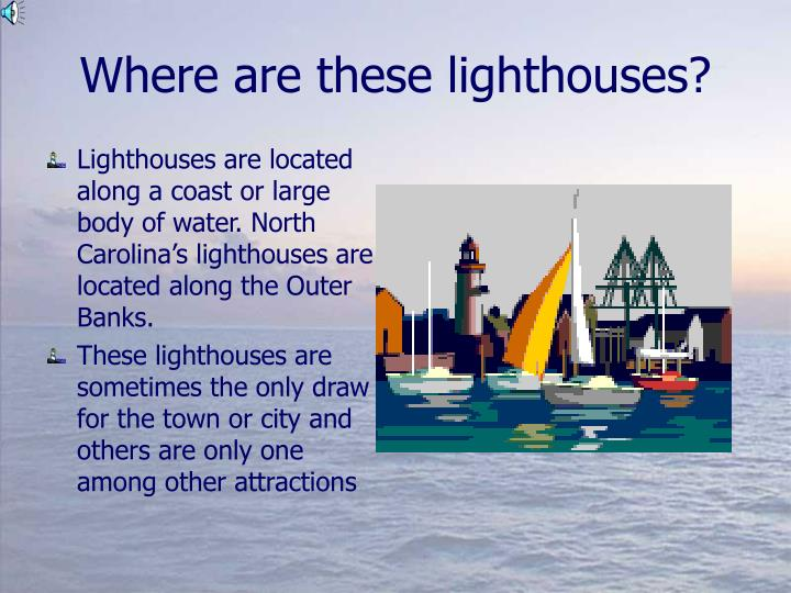 Where are these lighthouses?