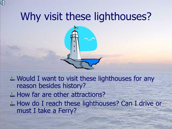 Why visit these lighthouses?