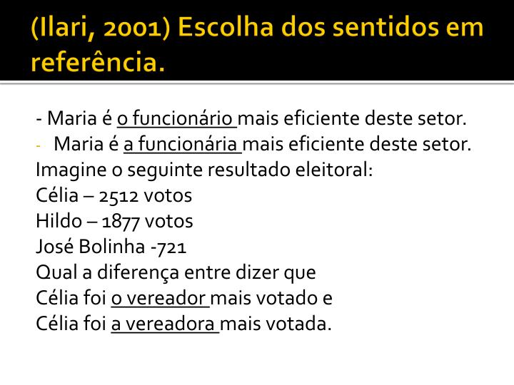 (Ilari, 2001) Escolha dos sentidos em referência.