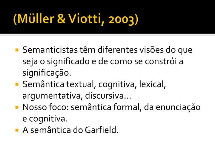 (Müller & Viotti, 2003)