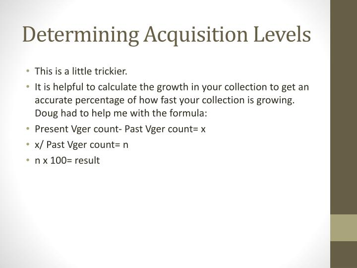 Determining Acquisition Levels