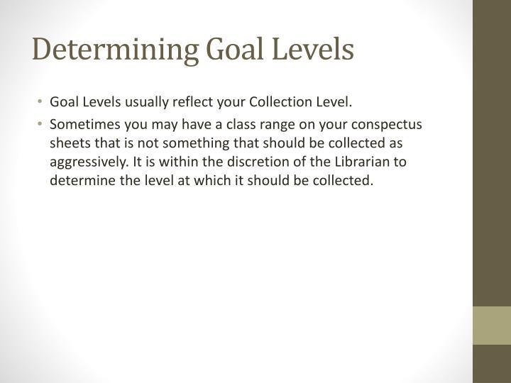 Determining Goal Levels