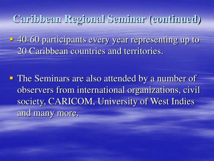 Caribbean Regional Seminar (continued)