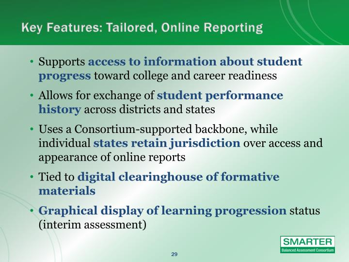 Key Features: Tailored, Online Reporting