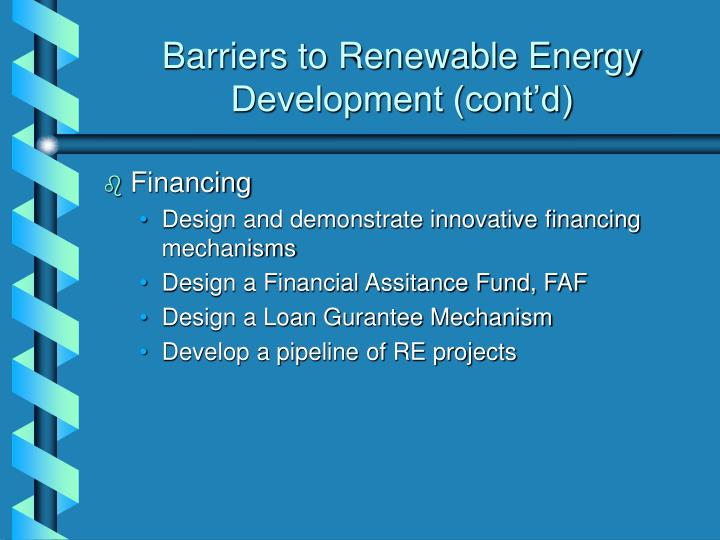 Barriers to Renewable Energy Development (cont'd)