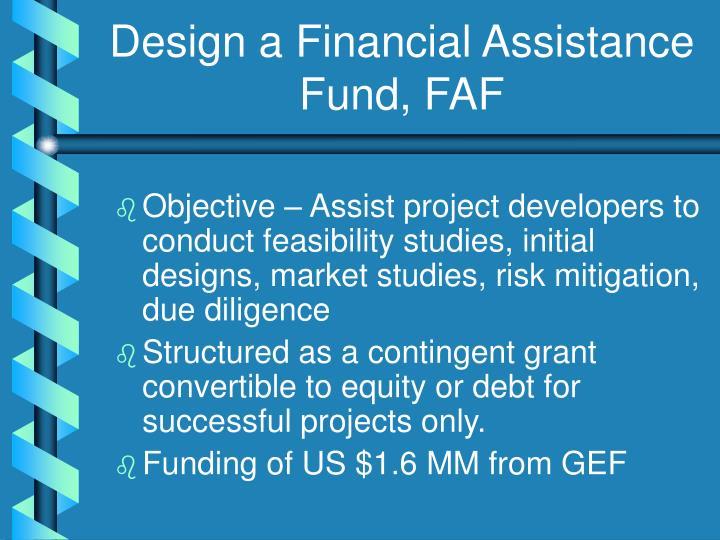 Design a Financial Assistance Fund, FAF