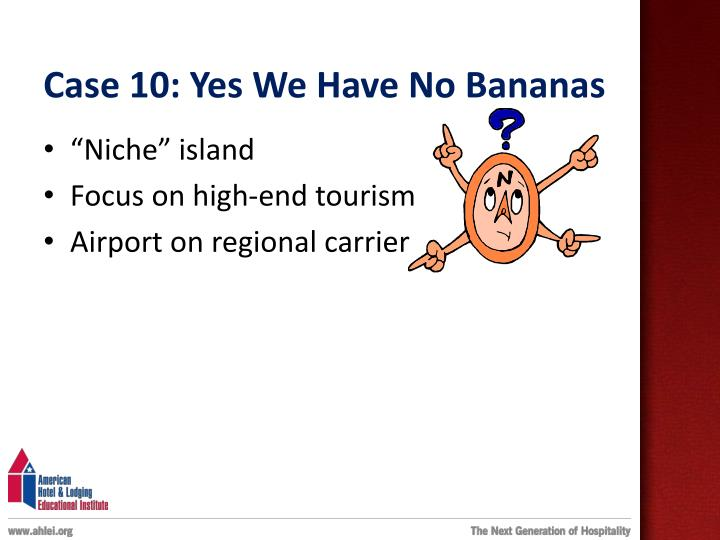 Case 10: Yes We Have No Bananas