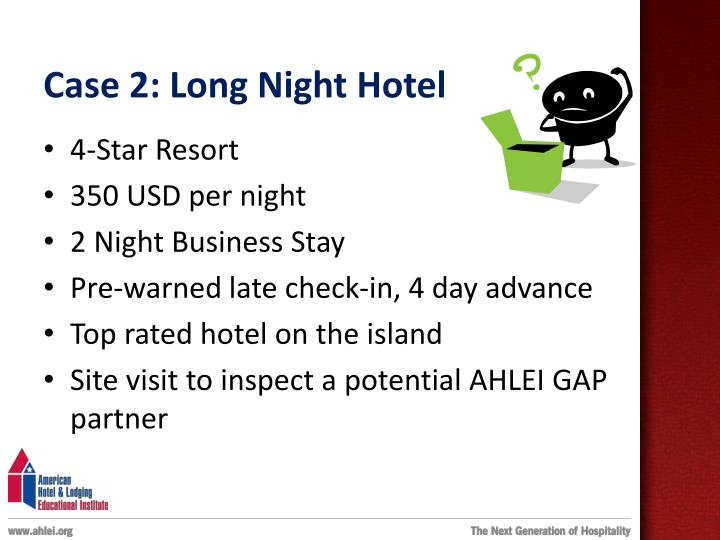 Case 2: Long Night Hotel