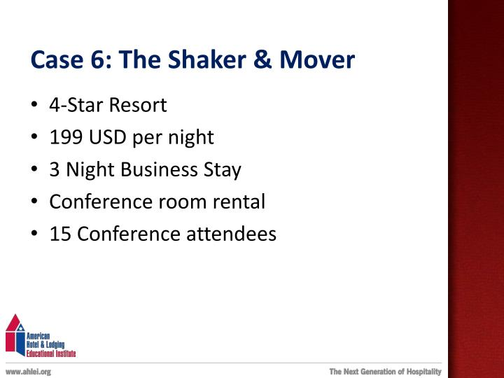 Case 6: The Shaker & Mover