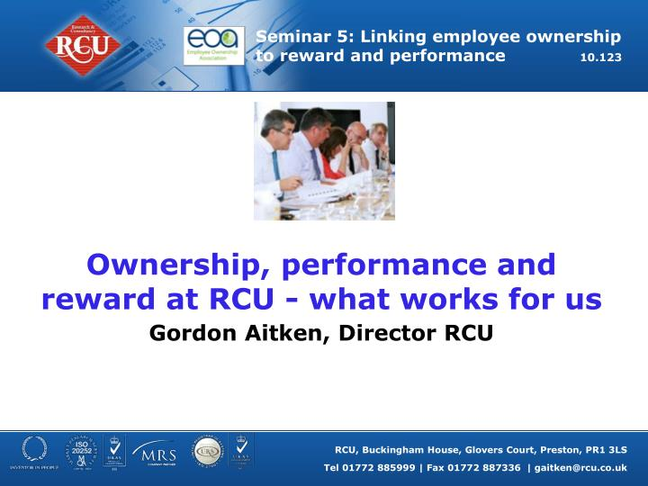 Ownership performance and reward at rcu what works for us