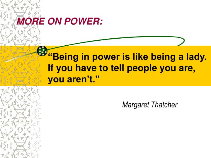 MORE ON POWER: