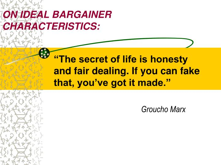 ON IDEAL BARGAINER CHARACTERISTICS: