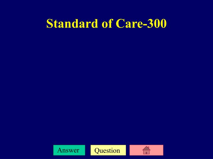 Standard of Care-300