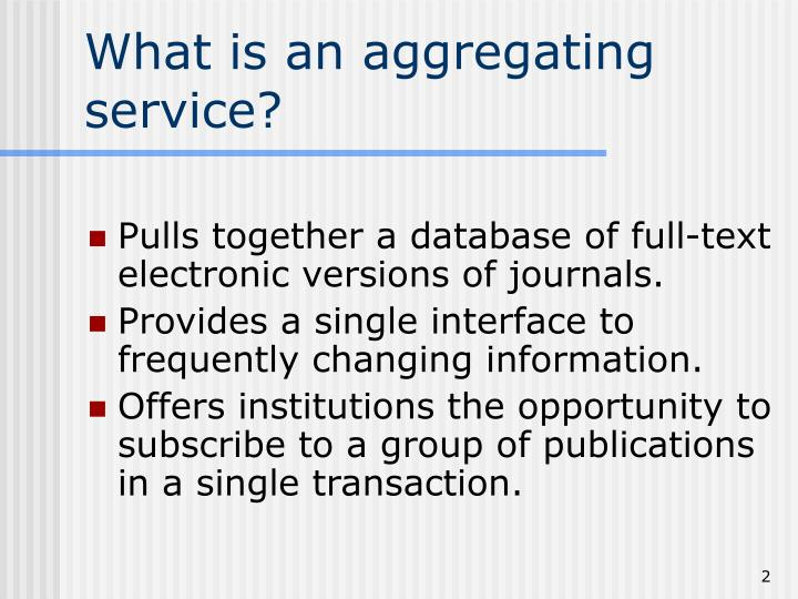 What is an aggregating service?
