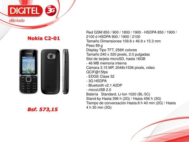 Red GSM 850 / 900 / 1800 / 1900 - HSDPA 850 / 1900 / 2100 ó HSDPA 900 / 1900 / 2100