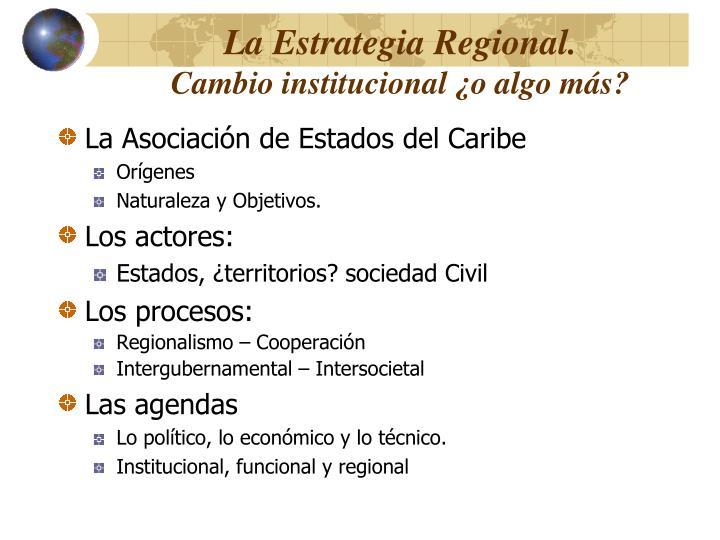 La Estrategia Regional.