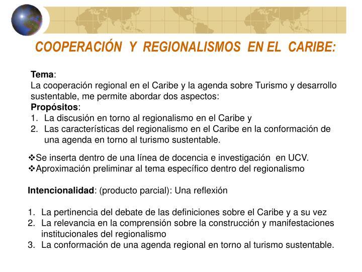 COOPERACIÓN  Y  REGIONALISMOS  EN EL  CARIBE: