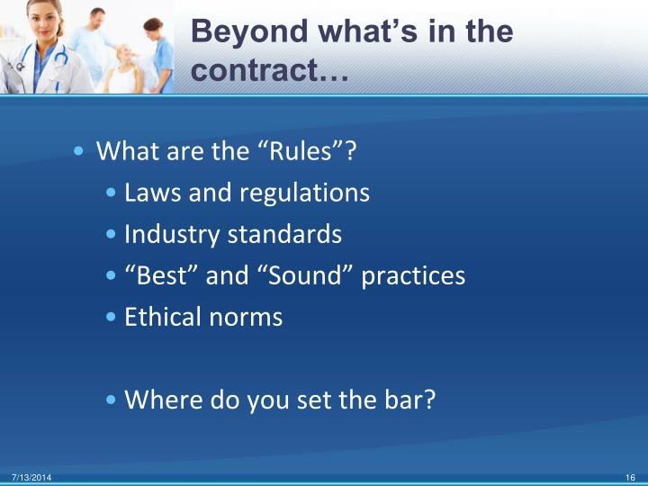 Beyond what's in the contract…