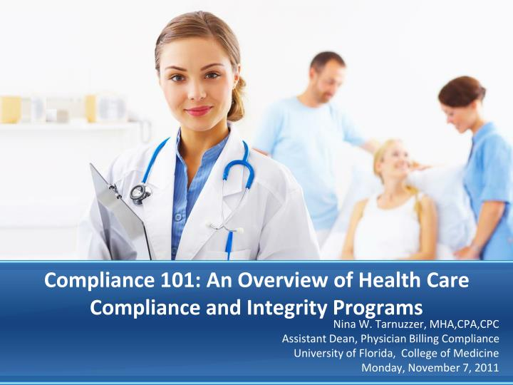 Compliance 101 an overview of health care compliance and integrity programs