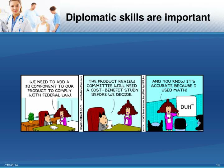 Diplomatic skills are important