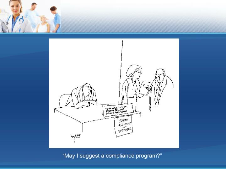 """""""May I suggest a compliance program?"""""""