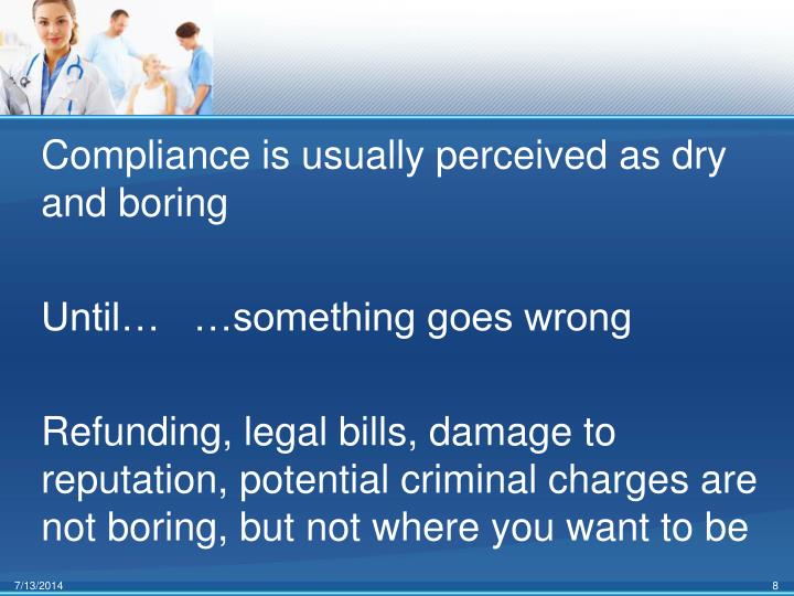 Compliance is usually perceived as dry and boring