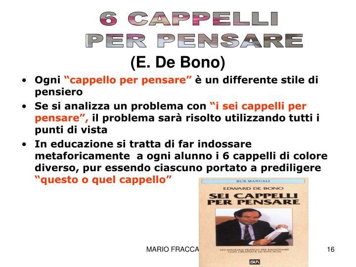 6 CAPPELLI