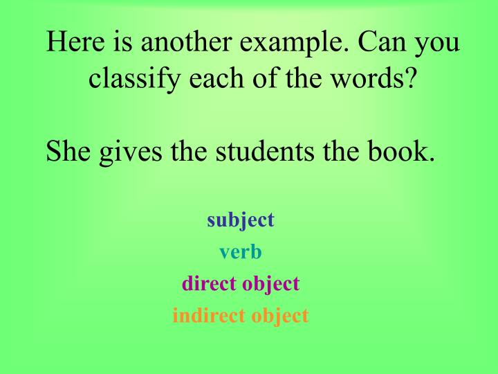 Here is another example. Can you classify each of the words?