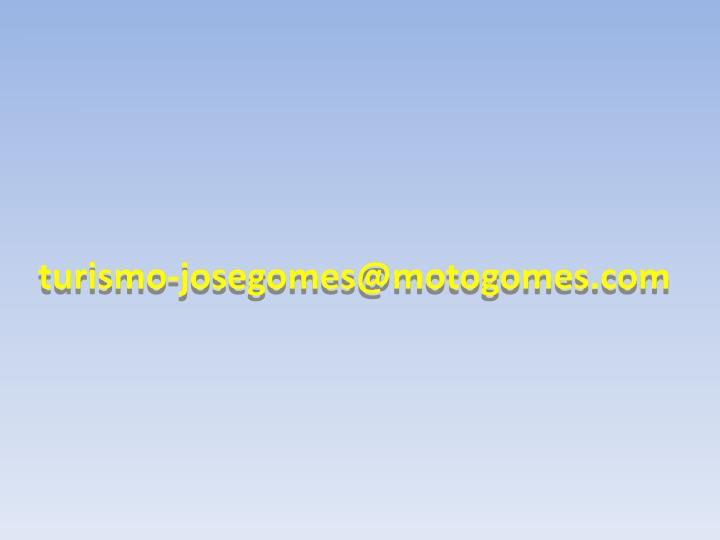 turismo-josegomes@motogomes.com