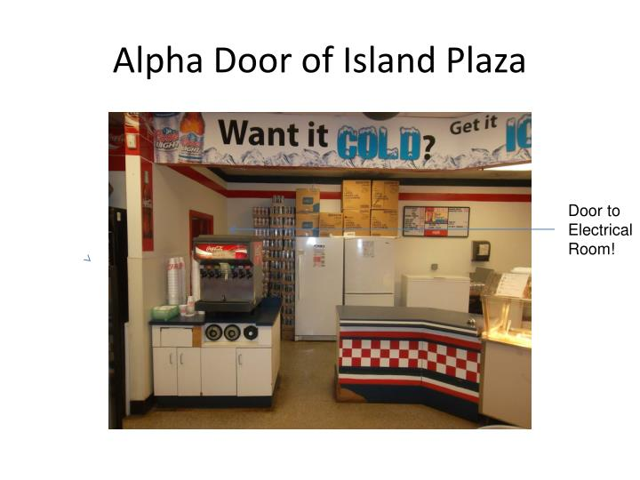 Alpha Door of Island Plaza
