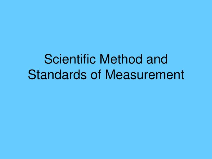 Scientific Method and Standards of Measurement