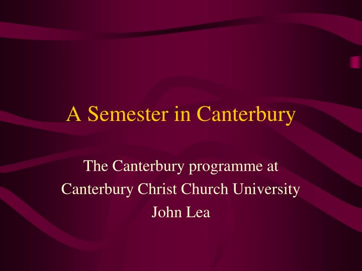 A semester in canterbury
