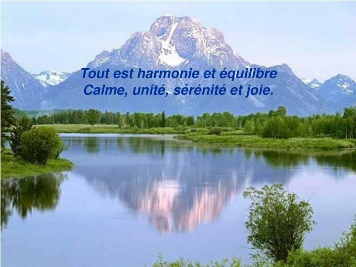 Tout est harmonie et équilibre