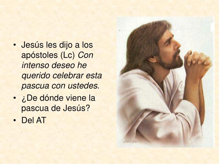 Jesús les dijo a los apóstoles (Lc)