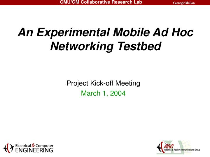 An experimental mobile ad hoc networking testbed