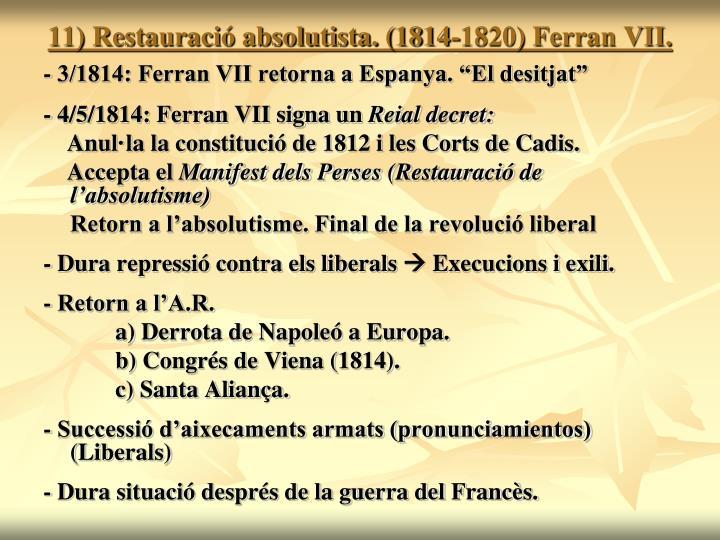 11) Restauració absolutista. (1814-1820) Ferran VII.